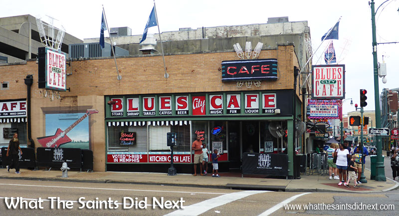 No shortage of places to eat and listen to the blues on Beale Street.