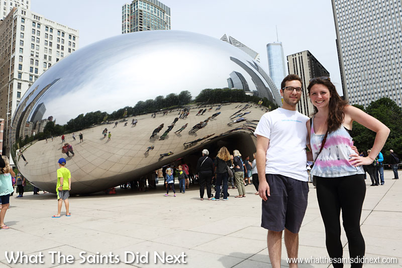 At Chicago's 'Bean' (Cloud Gate sculpture) we met Danny & Marty, visiting from New York city.