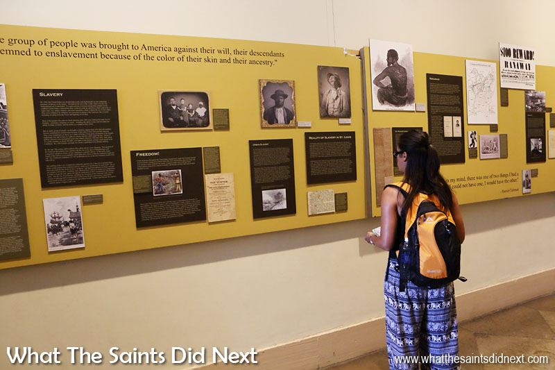 Exhibitions don't always need a dedicated gallery. This exhibition about the slave trade and how it impacted St Louis, Missouri, was on display in the corridors of the city's Old Court House. Very powerful.