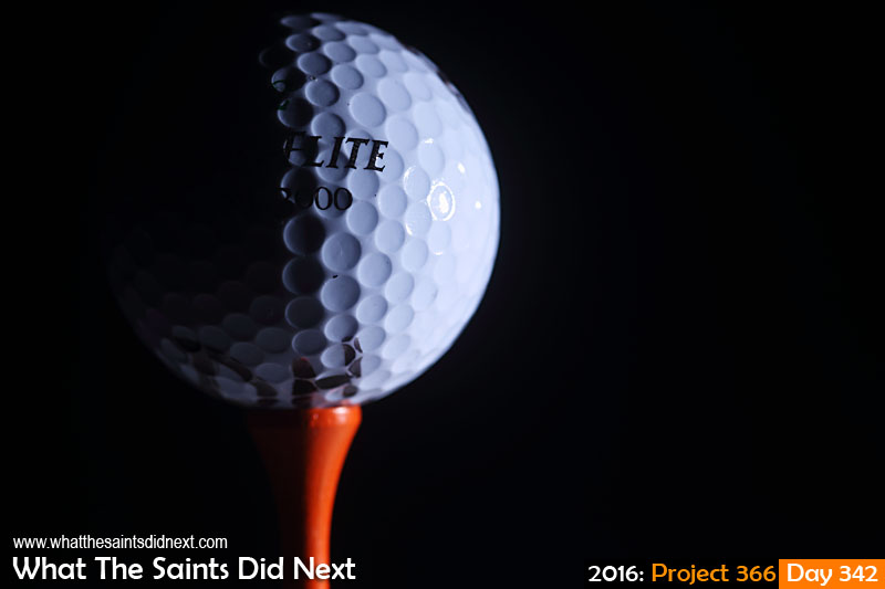 'Aceh' 7 December 2016, 18:46 - 1/125, f6.3, ISO-100 + flash What The Saints Did Next - 2016 Project 366 Golf ball on a tee.